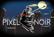 Pixel Noir se estrenará en Steam Early Access